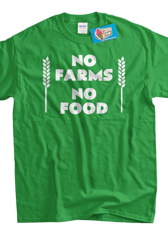 No farms no food t-shirt for foodies