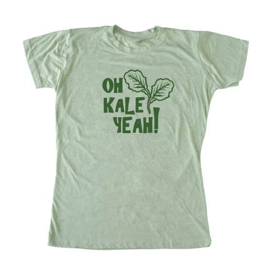 Oh kale yeah! t-shirts for foodies