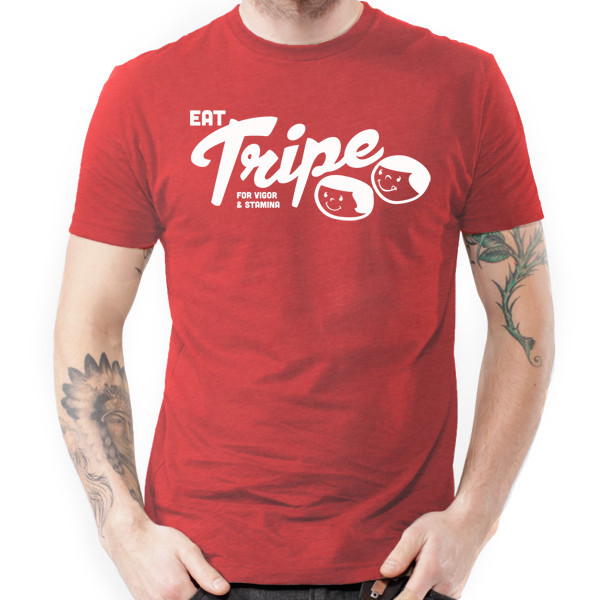 Eat Tripe for Vigor and Stamina, Meat T-Shirts