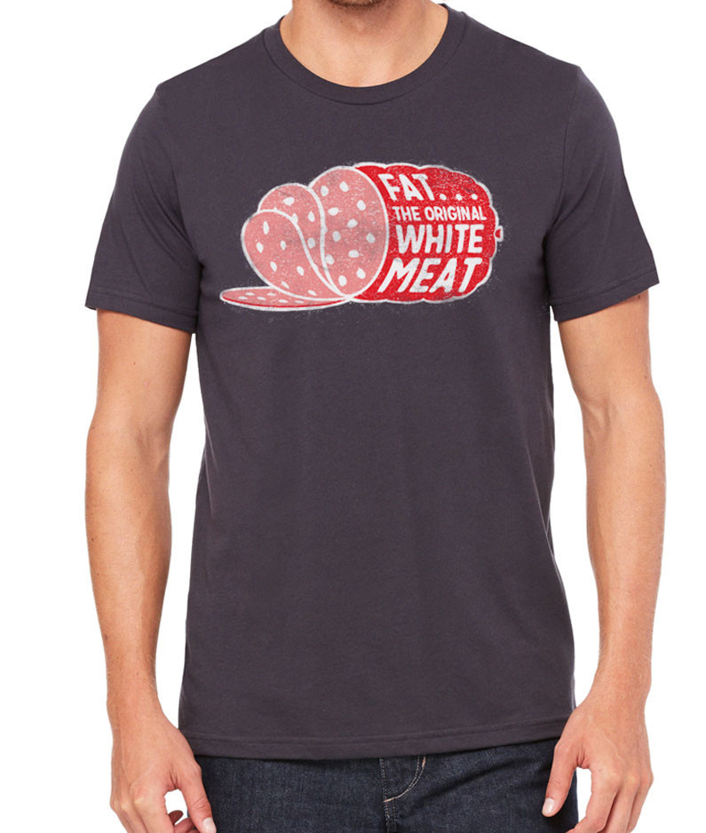 Fat, the original white meat t-shirt, Meat T-Shirts