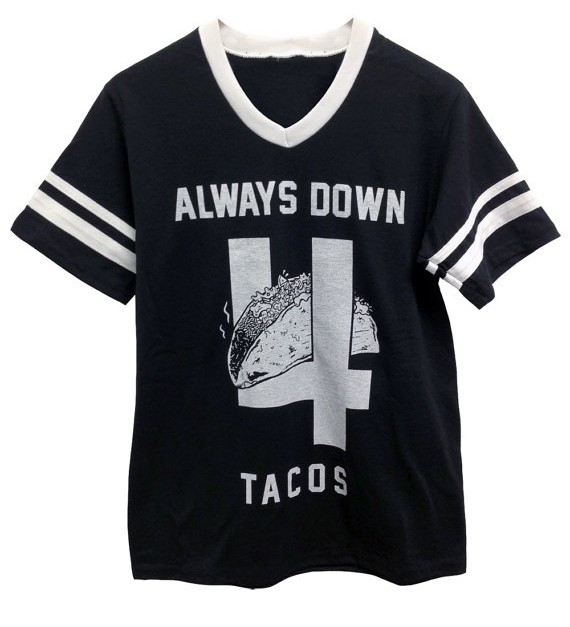 always down for tacos tshirt