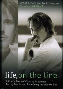 Chef Biographies, Life on the line by Grant Achatz and Nick Kokonas