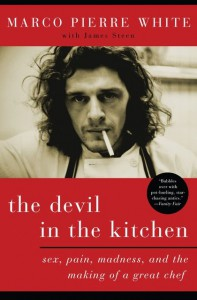 Chef Biographies The Devil in the Kitchen by Marco Pierre White