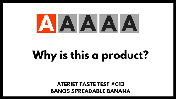 Banos Taste Test - Weird Norwegian Spreadable Banana for Sandwiches