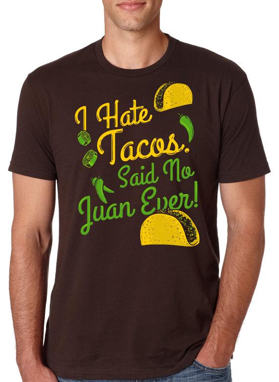 I Hate Tacos, Said No Juan Ever Shirt Masswerks Store