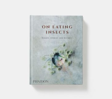 On Eating Insects Cookbook is Coming - Do You Dare To Use It?
